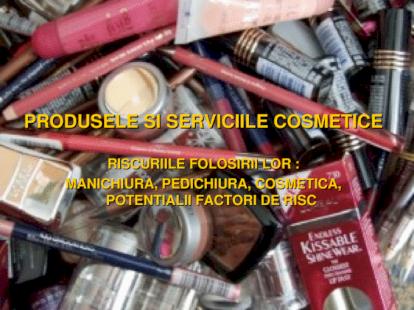 Produsele cosmetice si riscul folosirii lor