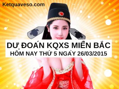 Du Doan Ket Qua Xo So Mien Bac Kqxs Mb Hom Nay Thu 5 26 03 2015