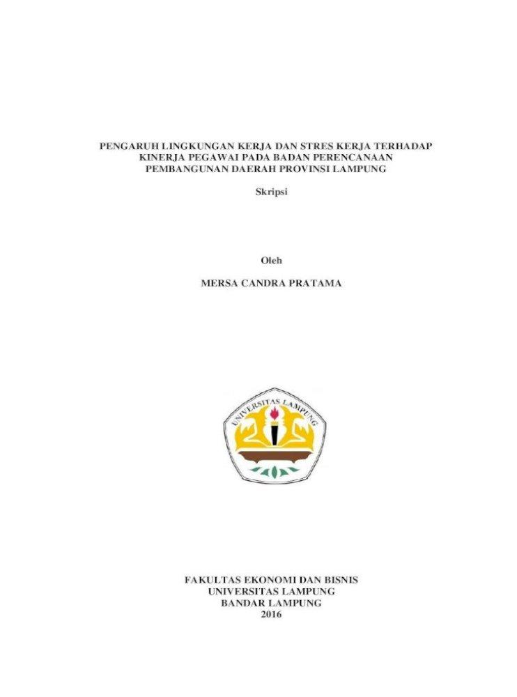 Pengaruh Lingkungan Kerja Dan Stres Kerja Tanpa Bab Lingkungan Kerja Dan Stres Kerja Terhadap Kinerja Pegawai Pada Badan Perencanaan Pembangunan Daerah Provinsi Lampung Skripsi Oleh