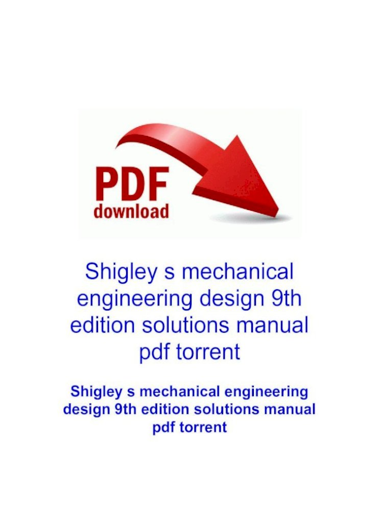 Pdf Torrent Edition Solutions Manual Engineering Design S Mechanical Engineering Design 9th Edition Solutions Manual Pdf Torrent Free Download 2009 09 05 18 51 56 00 000 000 D C C Program Files